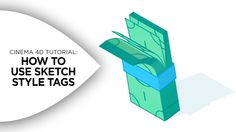 How to Use Sketch Style Tags in Cinema 4D by EJ Hassenfratz