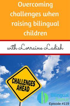 Overcoming challenges when raising bilingual kids