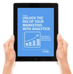 How to Unlock the ROI of Your Marketing with Analytics    Intermediate Marketing Analytics EbookYou know the value of tracking your marketing initiatives. Once you have access to these key data points, do you make them actionable?