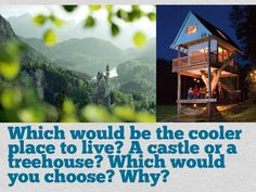 Writing Prompt- Castle vs Treehouse