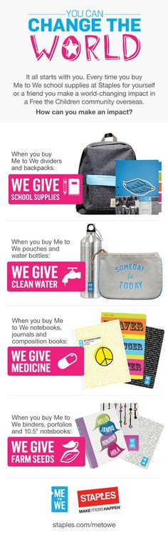 When you buy, Staples gives. Learn how you can help change the world with your Me to We product purchase.