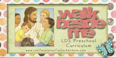 Walk Beside Me LDS Preschool Curriculum. This will be perfect for sacrament meeting. I'm going to stick the papers in plastic pages then let the kids use washable dry erase markers. It'll be perfect for using over and over.