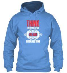 Think Before You Speak  Read Story Tee Carolina Blue Sweatshirt Front