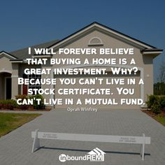 I will forever believe that buying a home is a great investment. Because you can't live in a stock certificate. You can't live in a mutual fund. Real Estate Slogans, Real Estate Quotes, Real Estate Companies, Real Estate Marketing, Marketing Slogans, Content Marketing, Internet Marketing, Simple Sayings, Fort Myers Beach