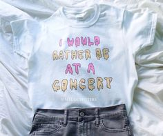 I would rather be at a concert t-shirt © Design by MXLoutfitters