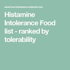 Histamine Intolerance Food list - ranked by tolerability