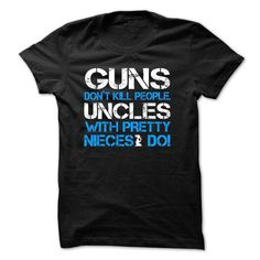 Cool and Awesome GUN DONT KILL PEOPLE, UNCLES AND PRETTY NIECES DO! Shirt Hoodie