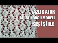 YAZLIK AJUR Örgü Modeli - Ajurlu Örgü Modelleri - YouTube