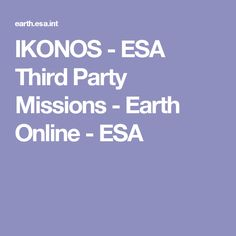 IKONOS - ESA Third Party Missions - Earth Online - ESA