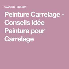 Peinture Carrelage - Conseils Idée Peinture pour Carrelage