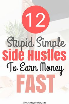 easy side hustles to make money fast.12 side hustle ideas to make money quickly.