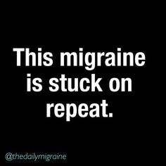 This migraine... Chronic Migraines