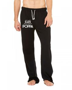 only the best dads get promoted to poppa 3 Sweatpants