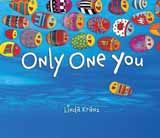 """Only One You by Linda Kranz: There is only one """"you"""" in the world and this issue is explored through the eyes of Adri, and his mama and papa as they share their wisdom. The book is vibrantly colorful as rockfish and blue ocean come to life. The sea of life journey is well represented in Kranz's uplifting message book."""