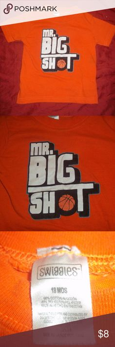 Swiggles Mr Big Shot 18 MO Boys Basketball T-Shirt This cute little shirt says Mr Big Shot and has the image of a basketball as the O in the word Shot. It is orange in color and is Swiggles brand. It's size 18 Months for boys. It is in very good condition and has no stains, rips, tears or snags. Swiggles Shirts & Tops Tees - Short Sleeve