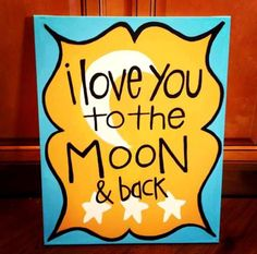 "Hand-Painted Canvas Art ""I love you to the moon and back"" Baby Nursery Wall Art. $30.00, via Etsy."