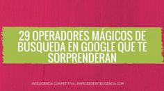 29-operadores-de-búsqueda-mágicos-en-google