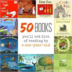 Some books certainly get old faster than others. Here is the list of 50 picture books we loved reading to our toddlers when they turned one.