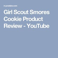 Girl Scout Smores Cookie Product Review - YouTube