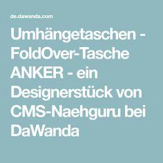 Umhängetaschen - FoldOver-Tasche ANKER - ein Designerstück von CMS-Naehguru bei DaWanda