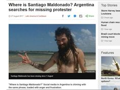 In the last few days you may have noticed that the face of a man named Santiago Maldonado has been featured on all newspapers, websites and tv channels in Argentina. There are marches and protests happening in his name around the country and even former President Cristina Fernandez de Kirchner is tweeting about him.