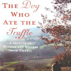 The Dog Who Ate The Truffle: more than just a great cookbook of delicious and authentic Italian recipes; it's also provides an intimate and unique look into the Italian way of life Cookbook Shelf, My Cookbook, Italian Foods, Italian Recipes, Way Of Life, Truffles, Book Worms, Italy, Dog