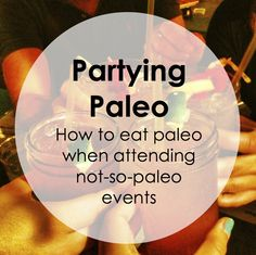 Paleo Pointers: Parties