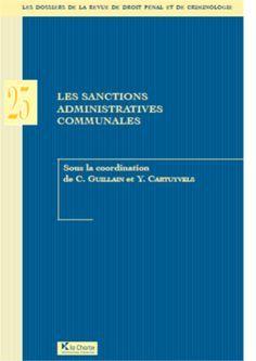 Les sanctions administratives communales / sous la coordination de Christine Guillain et de Yves Cartuyvels