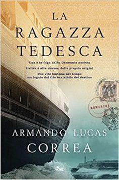 Segnalazione - LA RAGAZZA TEDESCA di Armando Lucas Correa https://lindabertasi.blogspot.it/2017/07/segnalazione-la-ragazza-tedesca-di.html