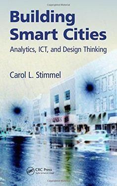 Building Smart Cities: Analytics, ICT, and Design Thinking by Carol L. Stimmel http://www.amazon.co.uk/dp/1498702767/ref=cm_sw_r_pi_dp_x0H9wb14APDQ0