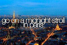 Go on a midnight stroll in Paris.