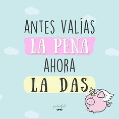 Mr Puterful Crazy Quotes, Love Quotes, Funny Note, Mr Wonderful, Frases Tumblr, Funny Phrases, Spanish Quotes, True Stories, Sentences