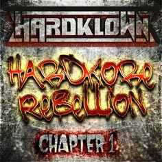 HARDKLOWN Hardkore Rebellion Chapter 1