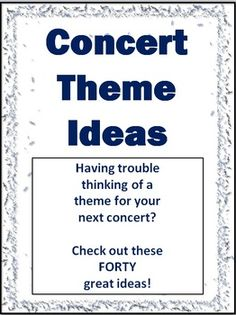 Concert Theme Ideas: 40 great ideas! FREE download! #music #concert #musiced #band