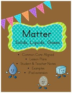 Common Core aligned Matter unit - also includes iPad activities