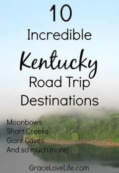 See Kentucky like you never have before. Here are all the best Kentucky road trip locations, plus a few that you have never heard of!