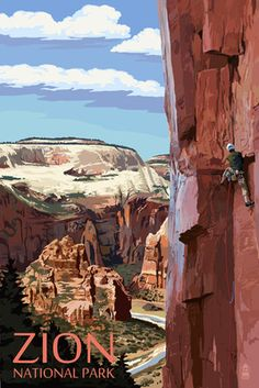 Zion National Park - Cliff Climber - Lantern Press PosterQuality Poster Prints Printed in the USA on heavy stock paper Crisp vibrant color image that is resistant to fading Standard size print, ready for framing Perfect for your home, office, or a gift National Park Posters, Us National Parks, Zion National Park, Voyage Usa, Travel Illustration, Vintage Travel Posters, Cool Posters, Illustrations, State Parks