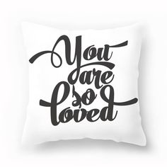 What better way to tell someone special in your life how you feel about them? They'll be reminded every day with this on their bed! Pillow Cover - You Are So Loved at The TomKat Studio