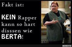 Fakt ist.. Kein Rapper kann so hart dissen wie Berta! | Lustige Bilder, Sprüche, Witze, echt lustig