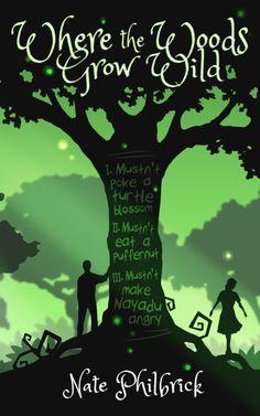 Cover art for Where The Woods Grow Wild!     From www.natephilbrick.com    #fantasy #bookcover #books #art #novel