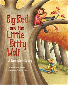 Big Red and the Little Bitty Wolf : a story about bullying. by Jeanie Franz Ransom