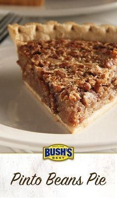 Bush's® Pinto Beans Pie: It's the pie we serve at our Visitor Center in Tennessee! This delicious dessert is our take on pecan pie, made with Bush's® Pinto Beans.