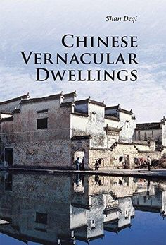 Chinese Vernacular Dwellings (Introductions to Chinese Culture): Shan, Deqi