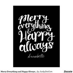 Merry Everything and Happy Always Holiday Wishes Postcard Nov 14 2016 @zazzle #junkydotcom  25x