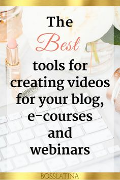 A comprehensive list of the BEST tools for video creation for your blog.