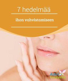 7 hedelmää ihon vahvistamiseen   Voiko #hedelmillä tosiaan vahvistaa ja #kiinteyttää ihoa ja ehkäistä ihon #riippumista? Kyllä vain!  #Kauneus