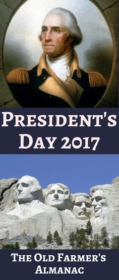 The Old Farmer's Almanac has all the details of President's Day 2017.