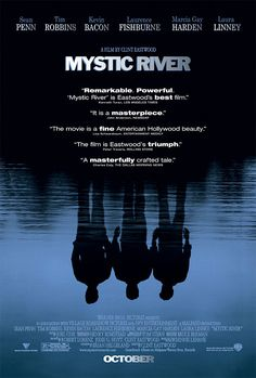 Mystic River by Clint Eastwood: With a childhood tragedy that overshadowed their lives, three men are reunited by circumstance when one loses a daughter. Best Movie Posters, Cinema Posters, Film Posters, Clint Eastwood, See Movie, Movie Tv, Films Étrangers, Best Actor Oscar, Mystic River