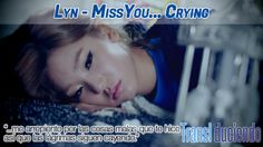 Traducción: #Lyn - Miss you... Crying | #KPop http://transl-duciendo.blogspot.com.es/2014/03/lyn-bogo-sipeo-unda-miss-you-crying-te.html