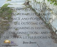 """The intention and outcome of vulnerability is intimacy and connection."" http://kickassbizcoaching.com/"